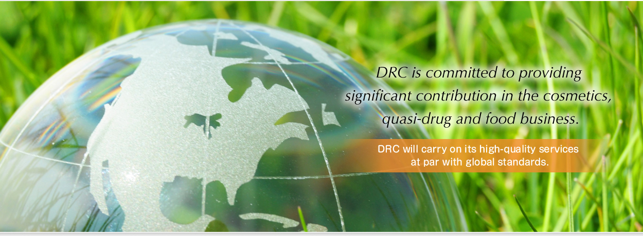 DRC is committed to providing significant contribution in the cosmetics, quasi-drug and food business.